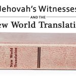 A Further Look at the New World Translation of the Jehovah's Witnesses