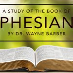Ephesians – Wayne Barber/Part 21