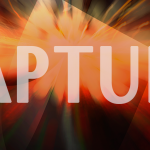 "What is the Meaning of the Word ""Rapture""?"