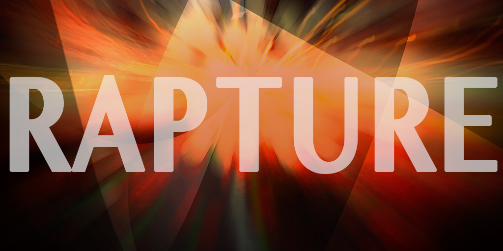 """What is the Meaning of the Word """"Rapture""""?"""