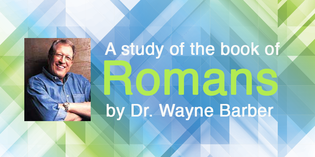 Romans – Wayne Barber/Part 1