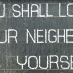 How Do You Love Your Neighbor?