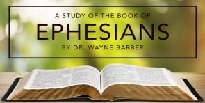 Ephesians - Wayne Barber/Part 29