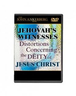Jehovah's Witnesses Distortions Concerning the Deity of Jesus Christ - DVD-0
