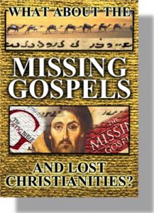 What About the Missing Gospels and Lost Christianities? - DVD-0