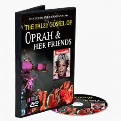 The False Gospel of Oprah and Her Friends
