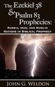The Ezekiel 38 / Psalm 83 Prophecies: Russia, Iran and Muslim Nations in Biblical Prophecy - Book-0