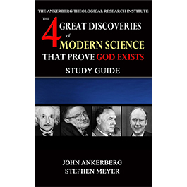 The Four Great Discoveries of Modern Science That Prove God Exists - Study Guide