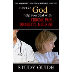 How Can God Help You Face Chronic Pain, Disability, and Illness? - Study Guide