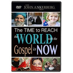 The Time to Reach the World With the Gospel is Now