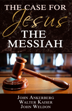 The Case for Jesus the Messiah: Incredible Prophecies That Prove God Exists