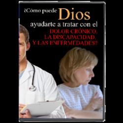 ¿Cómo Dios Puede Ayudarte A Tratar Con el Dolor Crónico, La Incapacidad, y Las Enfermedades?